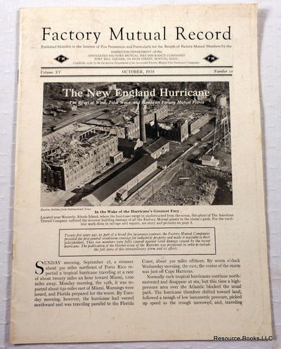 The New England Hurricane: The Effect of Wind, Tidal Wave, and Floods on Factory Mutual Plants.  Factory Mutual Record Vol. XV No 10, October 1938, 1938 New England Hurricane.  Mutual Fire Insurance Companies
