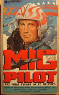 Mig Pilot the Final Escape of Belenko