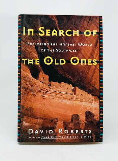 In Search of the Old Ones: Exploring the Anazazi World of the Southwest, David Roberts