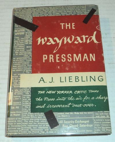 THE WAYWARD PRESSMAN., Liebling, A. J.