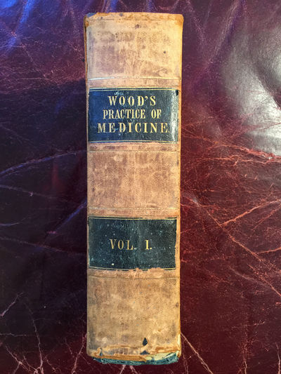 Wood's Practice Of Medicine A Treatise On the Practice Of Medicine Vol.I. Original 1852 Leather Bound, George B.Wood