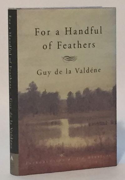 For a Handful of Feathers, de la Valdene, Guy