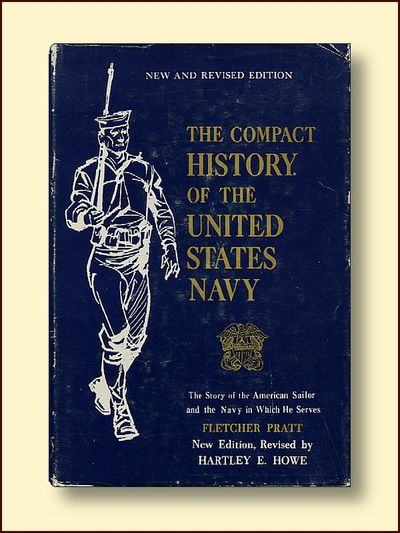 THE COMPACT HISTORY OF THE UNITED STATES NAVY, Pratt, Fletcher