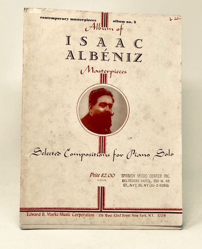 Isaac Albeniz Masterpieces  Selected Compositions for Piano Solo, Albeniz, Isaac