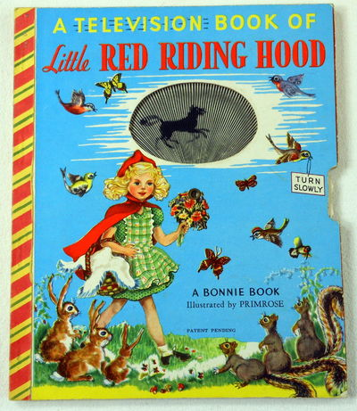 A Television Book of Little Red Riding Hood. A Bonnie Book, Bonnie Books. Illustrated By Primrose
