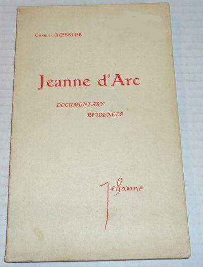 JEANNE D'ARC, Heroine and Healer. Documentary Evidences., Roessler, Charles [Charles-Gustave].