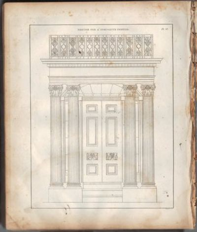 Image for Practice of Architecture.  Containing the Five Orders of Architecture, and  An Additional Column and Entablature, With All Their Elements and Details  Explained and Illustrated, for the Use of Carpenters and Practical Men.   With Sixty Plates.