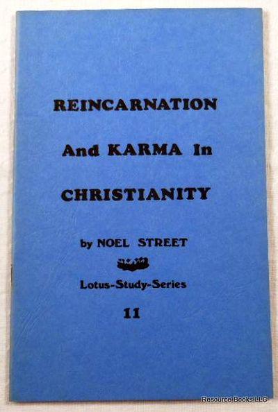 Reincarnation and Karma in Christianity.  Lotus-Study-Series 11, Street, Noel