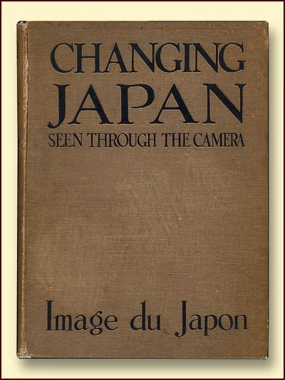 Changing Japan Seen Through the Camera Image Du Japon, Alsot, George