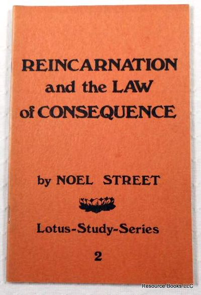 Reincarnation and the Law of Consequence.  Lotus-Study-Series 2, Street, Noel