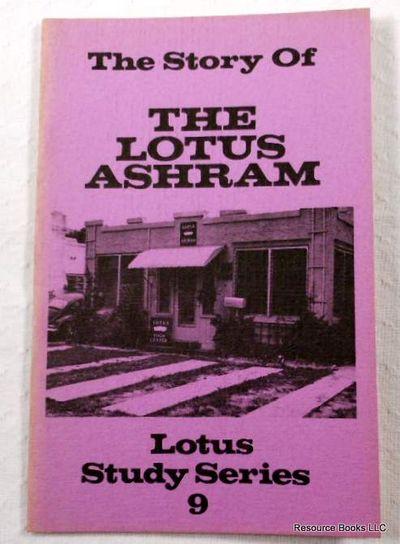 The Story of the Lotus Ashram.  Lotus Study Series 9, Street, Noel