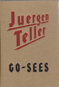 Juergen Teller: Go-Sees by Juergen Teller