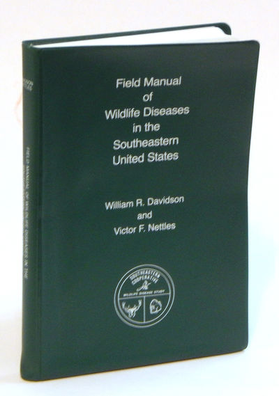 Field Manual of Wildlife Diseases in the Southeastern United States, Davidson, William R. and Victor F. Nettles