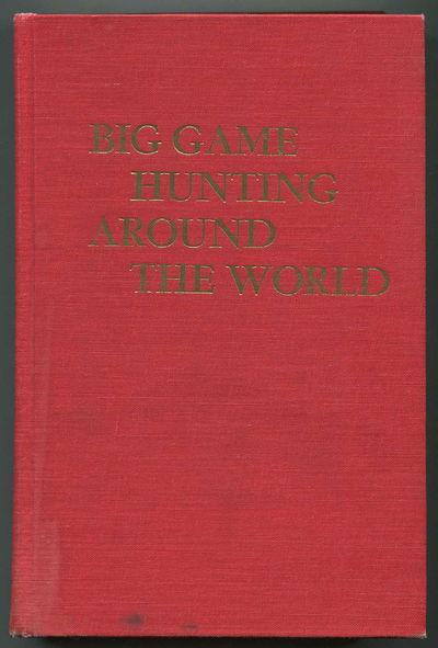 Big Game Hunting Around the World, Klineburger, Bert and Vernon W. Hurst