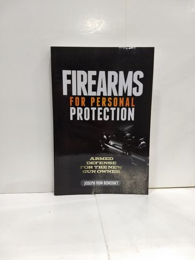 Image for Firearms for Personal Protection: Armed Defense for the New Gun Owner