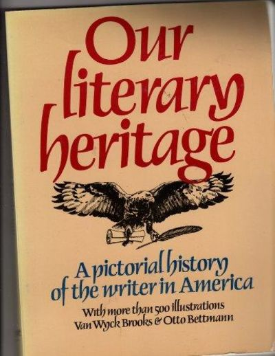 Image for Our Literary Heritage: A Pictorial History Of The Writer In America