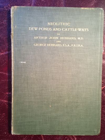 Neolithic Dew Ponds And Cattle Ways  Original 1907 Hardcover, Arthur John Hubbard  George Hubbard