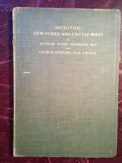 Neolithic Dew Ponds And Cattle Ways  Original 1907 Hardcover, Arthur John Hubbard  George Hubbard