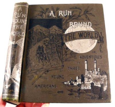 A Run Round the World; or The Adventures of Three Young Americans, DeWolfe, Fiske & Co.