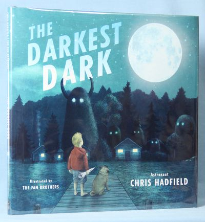The Darkest Dark (Signed), Hadfield, Chris; Fillion, Kate