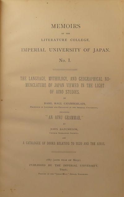"""Image for The Language, Mythology, and Geographical Nomenclature of Japan Viewed in  the Light of Aino Studies; Including """"An Ainu Grammar,"""" and a Catalogue of  Books Relating to Yezo and the Ainos; Memoirs of the Literature College,  Imperial University of Japan No.1"""