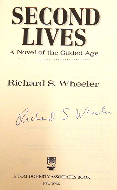 Second Lives: A Novel of the Gilded Age, Wheeler, Richard S.