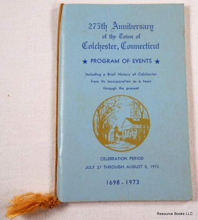 275th Anniversary of the Town of Colchester, Connecticut.  Program of Events Including a Brief History of Colchester from Its Incorporation as a Town Through the Present, Colchester, Connecticut