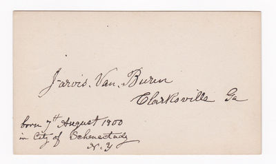 AUTOGRAPH ON A CARD, SIGNED BY Georgia horticulturist, nurseryman and builder JARVIS VAN BUREN with the DATE & PLACE OF HIS BIRTH., Van Buren, Jarvis (1800-1885). Georgia horticulturist, nurseryman and builder.