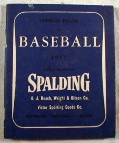 Official Rules of Baseball 1957 - Compliments of Spalding, A. J. Reach, Wright & Ditson Co., Victor Sporting Goods, Co., A. G. Spalding & Bros. Of Canada, Limited