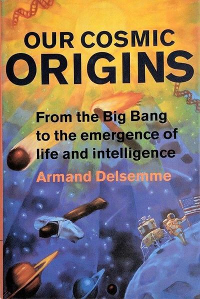 Image for Our Cosmic Origins; From the Big Bang to the emergence of life and intelligence.