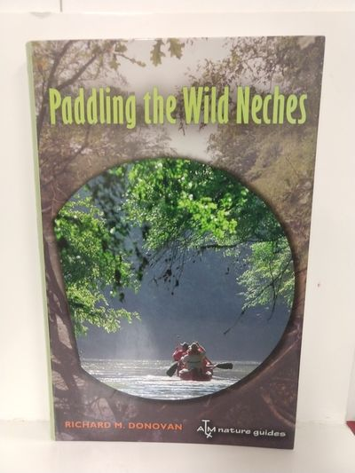 Image for Paddling the Wild Neches