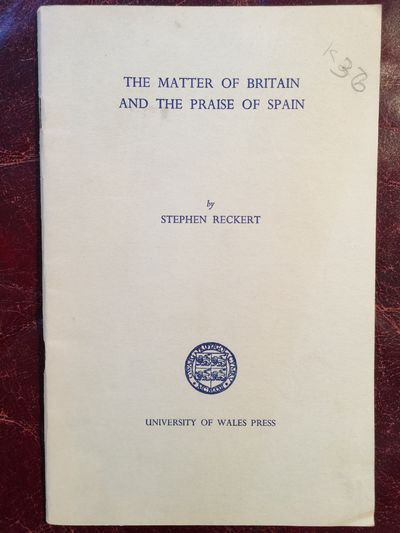 The Matter Of Britain And The Praise of Spain (The History Of A Panegyric), Stephen Reckert