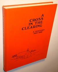 A Cross in the Clearing, a History of annaheim and District (Saskatachewan)1903-1980