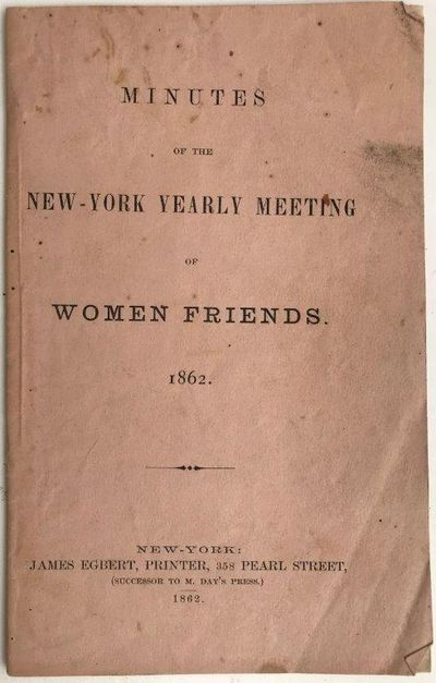 Minutes of the New York Yearly Meeting of Women Friends., Women Friends.