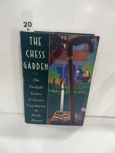 Image for The Chess Garden: or the Twilight Letters of Gustav Uyterhoeven (SIGNED)