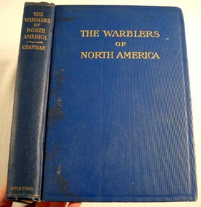 The Warblers of North America, Chapman, Frank M.  Illustrations from Louis Agassiz Fuertes and Bruce Horsfall