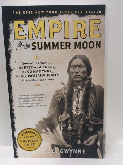 Image for Empire of the Summer Moon: Quanah Parker and the Rise and Fall of the Comanches, the Most Powerful I