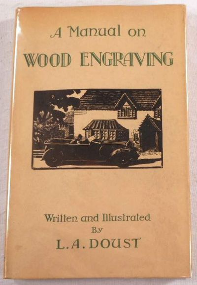 A Manual on Wood Engraving, Doust, L. A.