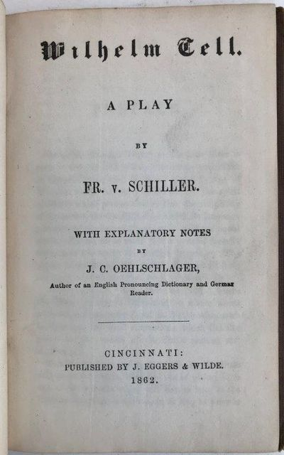 Wilhelm Tell: a play. With explanatory notes by J. C. Oehlschlager., SCHILLER, Friedrich (1759-1805).