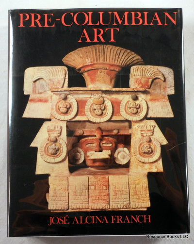 Pre-Columbian Art, Alcina Franch,  Jose.  Translated By I. Mark Paris