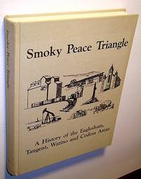 Smoky Peace triangle : a history of the Eaglesham, Tangent, Watino and Codesa Areas