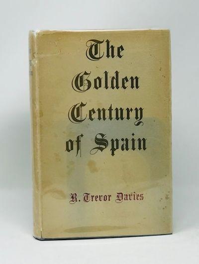 The Golden Century of Spain  1501-1621, Davies, R. Trevor