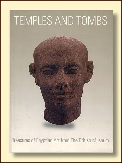 Temples and Tombs: Treasures of Egyptian Art from the British Museum, Russman, Edna R., Nigel Strudwick,  T.g.h. James