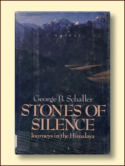 Stones of Silence Journeys in the Himalaya, Schaller, George B.