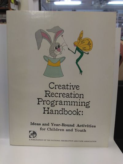 Image for Creative Recreation Programming Handbook: Ideas and Year-Round Activities for Children and Youth