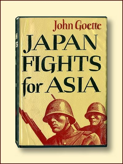 Japan Fights for Asia, Goette, John