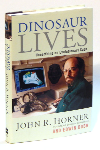 Dinosuar Lives: Unearthing an Evolutionary Saga, Horner, John R. and Edwin Dobb