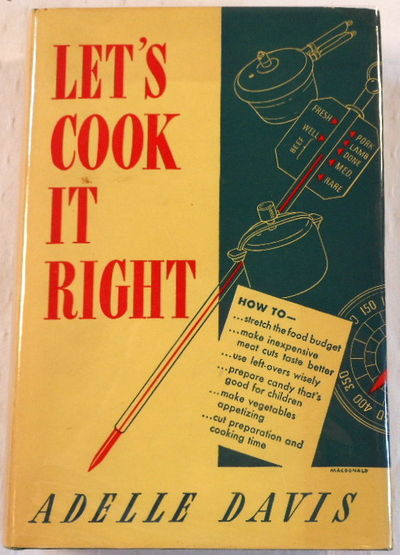 Let's Cook It Right: Good Health Comes from Good Cooking, Davis, Adelle
