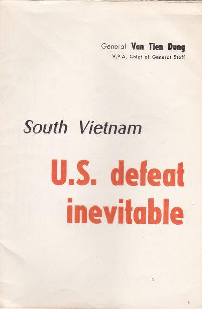 SOUTH VIETNAM: U.S. DEFEAT INEVITABLE., Van Tien Dung, General.