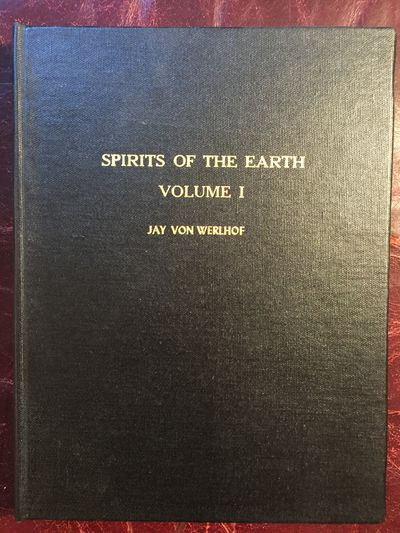 Spirits of the Earth Vol. 1: A Study of Earthern Art in the North American Deserts, the North Desert Signed and Inscribed, Imperial Valley College Museum Society Jay Von Werlhof